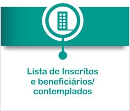 Lista de inscritos e beneficiários/ contemplados